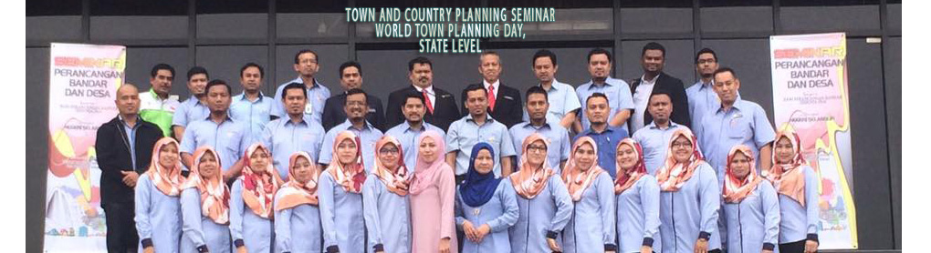 TOWN AND COUNTRY PLANNING SEMINAR WORLD TOWN PLANNING DAY STATE LEVEL SELANGOR